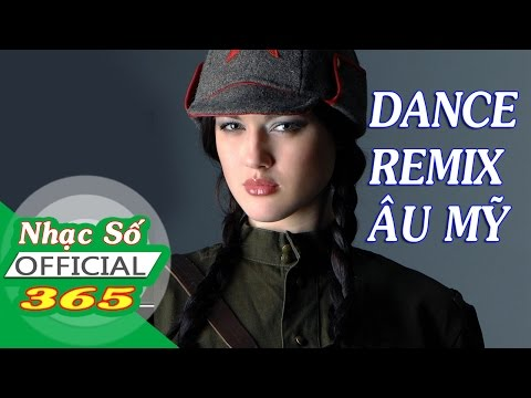 Nhạc Dance REMIX Âu Mỹ Sôi Động Hay Nhất | Best Dance Music Vol.2