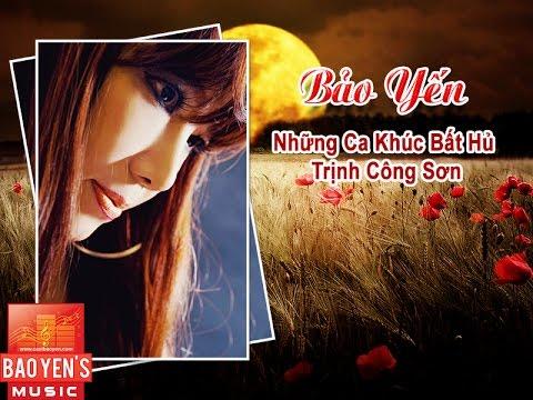Bảo Yến Những Ca Khúc Bất Hủ Của Trịnh Công Sơn