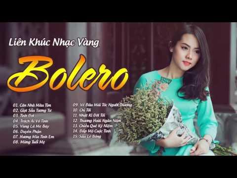 Tuyệt Phẩm Bolero - Tuyển tập Nhạc Vàng Bolero Chọn lọc