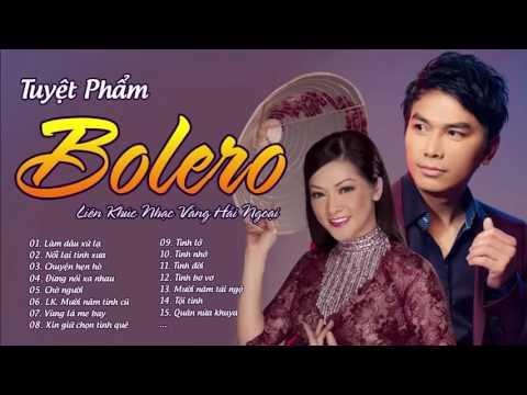 Tuyệt Phẩm Bolero - Tuyển Tập Nhạc Vàng Hay Nhất 2016