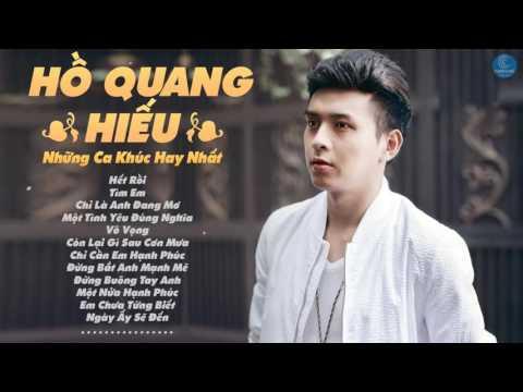 Những Ca Khúc Nhạc Trẻ Hay Nhất của Hồ Quang Hiếu 2016