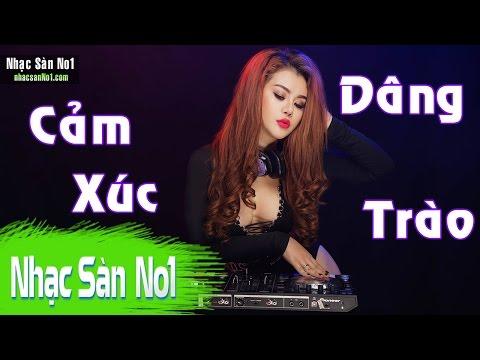 Nhạc Sàn DJ Nonstop Cực Mạnh 2016 - Cảm Xúc Dâng Trào - Xé Tan Màn Đêm