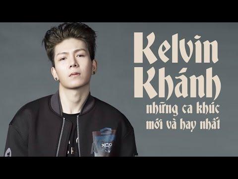 Những Ca Khúc Nhạc Trẻ Hay Nhất 2016 của Kelvin Khánh - Album Yêu Người Lạ