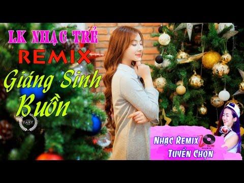 Liên Khúc Nhạc Trẻ Remix Hay Nhất Tháng 12 2016