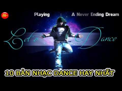 10 Bản Nhạc Dance Hay Nhất - Best Dance Songs