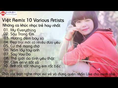 Tuyển Tập Những Ca Khúc Nhạc Dance Việt Nam Hay Nhất - Việt Remix 10