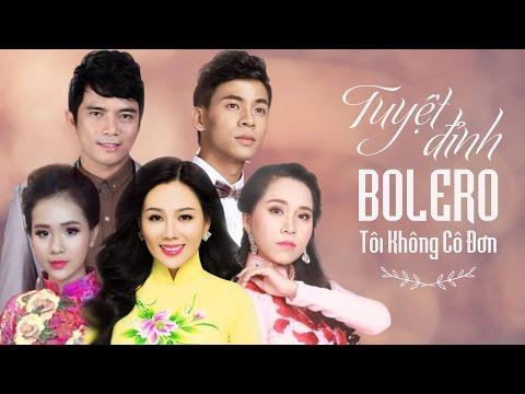 Tuyệt Đỉnh Bolero 2017 - Liên Khúc Nhạc Vàng Trữ Tình Bolero Hay Nhất