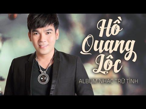 Liên Khúc Nhạc Trữ Tình Bolero - Những Ca Khúc Nhạc Vàng Trữ Tình Hay Nhất Hồ Quang Lộc