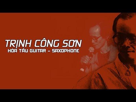 Album Hòa tấu Guitar - Saxophone: Tình khúc nhạc Trịnh Công Sơn bất hủ