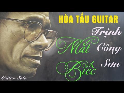 Hòa Tấu Guitar Nhạc Trịnh - Tuyển Tập Những Bản Tình Ca Làm Say Đắm Lòng Người Của Trịnh Công Sơn