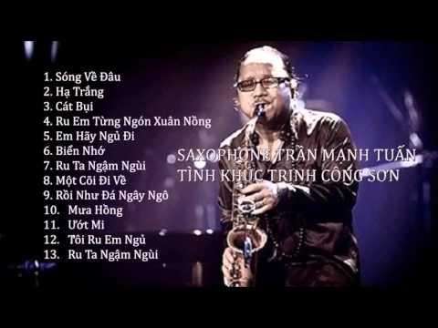 Saxophone Trần Mạnh Tuấn - Tình Khúc Trịnh Công Sơn