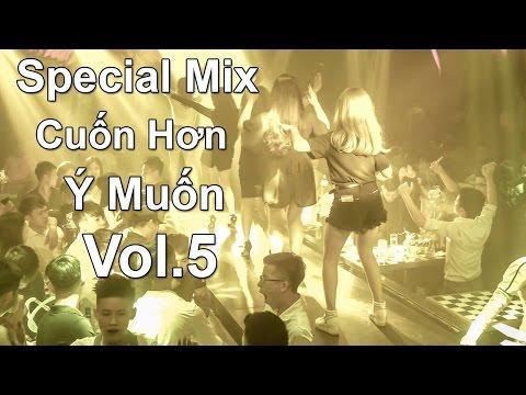 Nhạc Sàn Nonstop Mix Bass Cực Mạnh Cuốn Hơn Ý Muốn - Vol 5