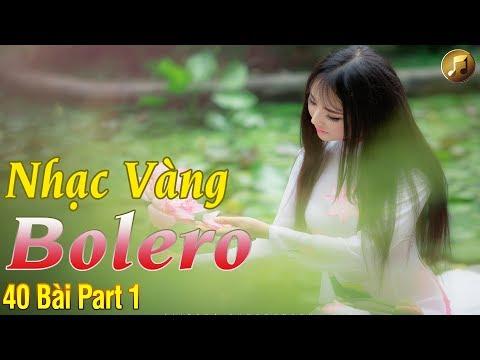 40 Bài hát nhạc vàng Bolero danh ca hải ngoại