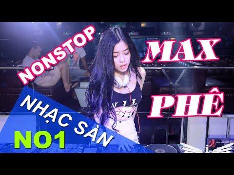 Nhạc Sàn Đám Cưới Nonstop 2018 - Nhạc DJ Cực mạnh Max Phê Cho Đội Bắt Dê