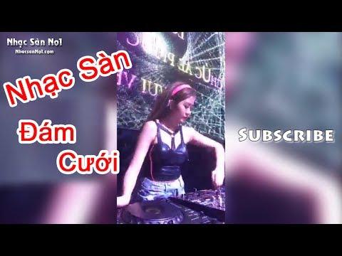 Nhạc Sàn Nonstop Cực Mạnh 2018 - Nhạc DJ Chỉ Dành Cho Đám Cưới by Nhạc Sàn No1