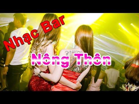 Nhạc Sàn Nonstop 2017 -  Nhạc Bar Nông Thôn Track Cổ Lên Hàng