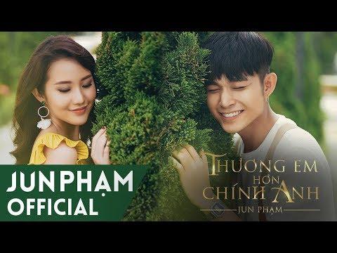 Thương Em Hơn Chính Anh - Jun Phạm
