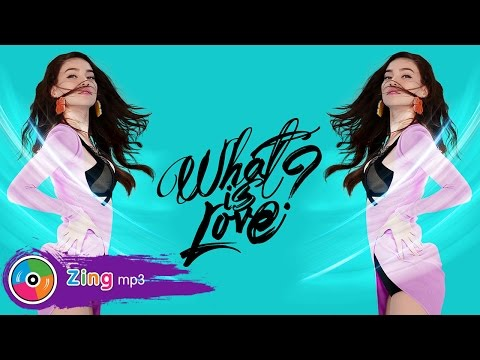 What Is Love - Hồ Ngọc Hà