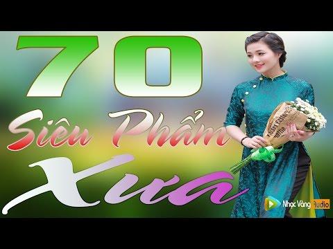 70 Ca khúc nhạc vàng xưa chọn lọc