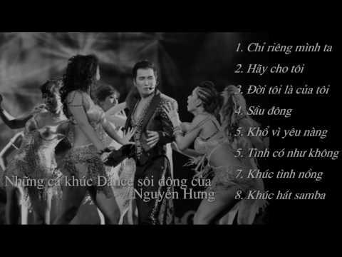 Nhạc của Nguyễn Hưng Dance  Rất hay ae nghe cùng