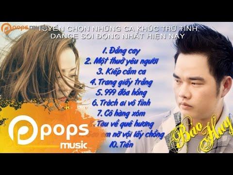 Tuyển Tập Ca Khúc Nhạc Dance Sôi Động - Bảo Huy, Uyên Thanh