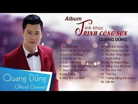 Quang Dũng | Tuyển Tập 18 Ca Khúc Trịnh Công Sơn