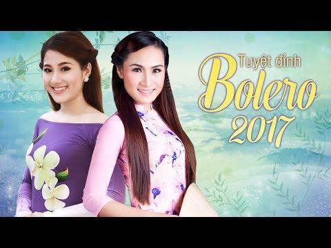 Liên Khúc Nhạc Trữ Tình Bolero - Những Ca Khúc Nhạc Vàng Trữ Tình Hay Nhất 2017
