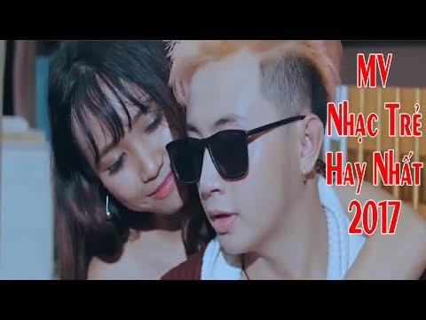 Bảng Xếp Hạng MV Nhạc Trẻ Hay Nhất 2017 - Tuyển Chọn Những MV Nhạc Trẻ Buồn Hay Nhất Tháng 12 2017