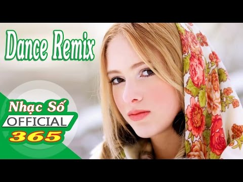Nhạc Dance REMIX Âu Mỹ Sôi Động Hay Nhất - Best Dance Music Vol.1