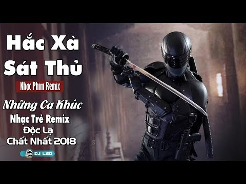 Nhạc Phim 2018 Remix - Hắc Xà Sát Thủ