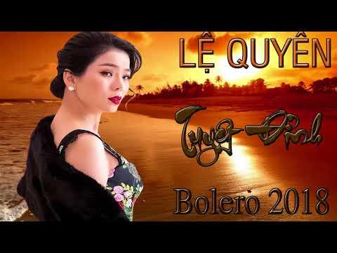 Tuyệt phẩm trữ tinh Bolero Hay nhất ca sĩ Lệ Quyên
