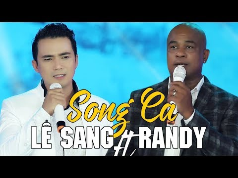 Liên Khúc Nhạc Trữ Tình Randy & Lê Sang Đặc Biệt Nhất 2018