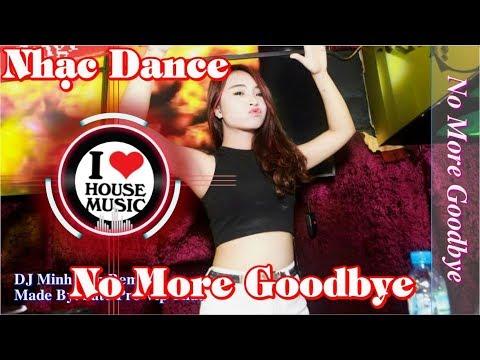 Nhạc Dance Huyền Thoại - No More Goodbye Remix