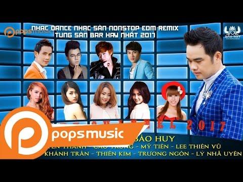 Nhạc Dance Nonstop EDM Remix Tung Sàn Bar Hay Nhất 2018