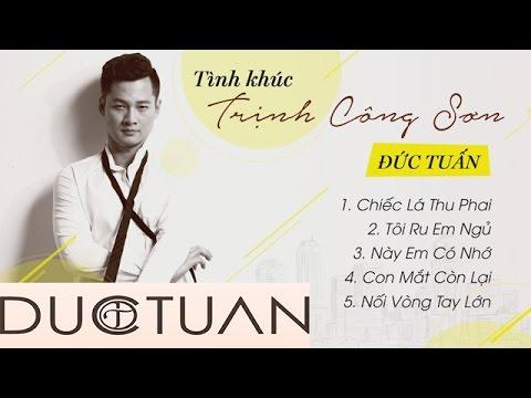 Tình Khúc Trịnh Công Sơn - Đức Tuấn