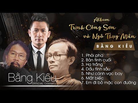 Tình khúc Trịnh Công Sơn & Ngô Thụy Miên - Bằng Kiều