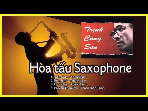 Hòa tấu Saxophone nhạc Trịnh Công Sơn