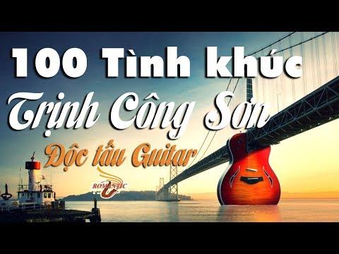 100 Tình Khúc Trịnh Công Sơn - Độc Tấu Guitar bất hủ sâu lắng