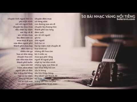 50 bài nhạc vàng bolero nổi tiếng và được yêu thích nhất