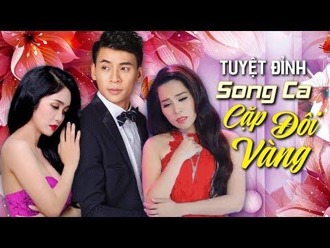 Liên Khúc Nhạc Vàng Song Ca Hay Nhất 2018