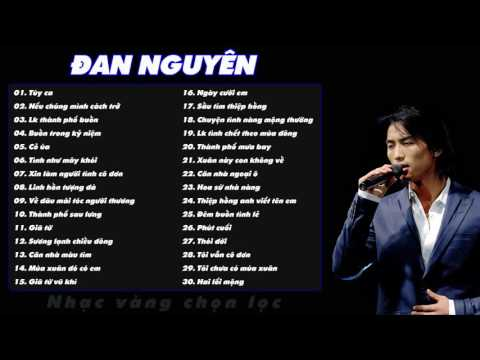 Nhạc vàng Đan Nguyên chọn lọc hay nhất 2018