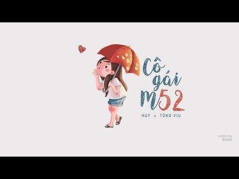 Cô Gái - M52 Huy, Tùng Viu