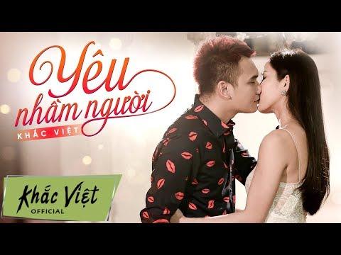 Yêu Nhầm Người - Khắc Việt