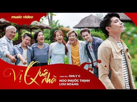 Vị Quê Nhà - Noo Phước Thịnh ,Lou Hoàng ,An Nguy,Jeremy Maman