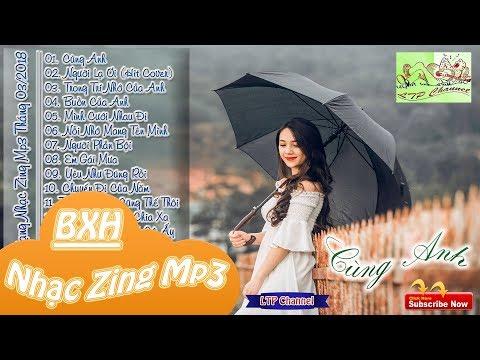 Bảng Xếp Hạng Nhạc Zing Mp3 Tháng 03/2018(Part 2)