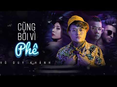 Cũng Bởi Vì Phê (Version Pop - Ballad) - Vũ Duy Khánh