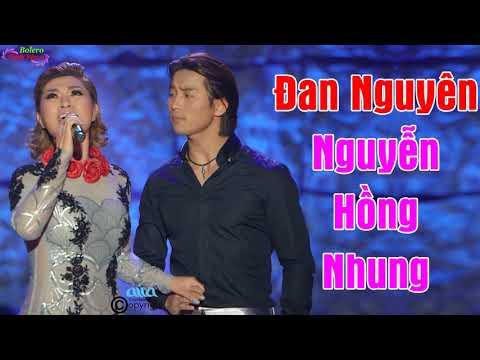 Tuyệt Đỉnh Nhạc Vàng Bolero Đan Nguyên, Nguyễn Hồng Nhung Hay Nhất 2018