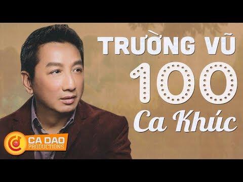 100 Ca khúc nhạc vàng hay nhất ca sĩ Trường Vũ