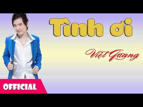 Tình Ơi - Việt Quang