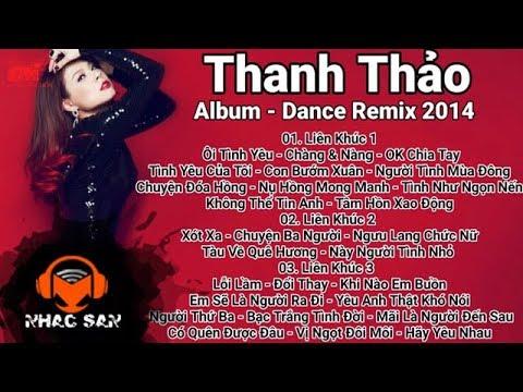 Những Ca Khúc Dance Remix Hay Nhất Cực Phê - Thanh Thảo